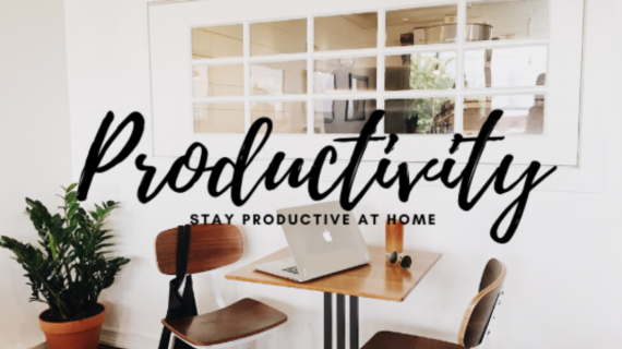 How to Stay Productive at Home in 7 Simple Steps