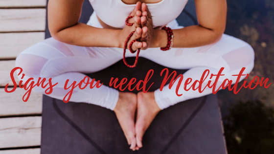 5 Signs you need to Start Meditation