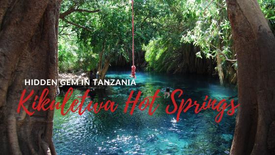 Kikuletwa Hot Springs: Amazing Travel destination in Tanzania
