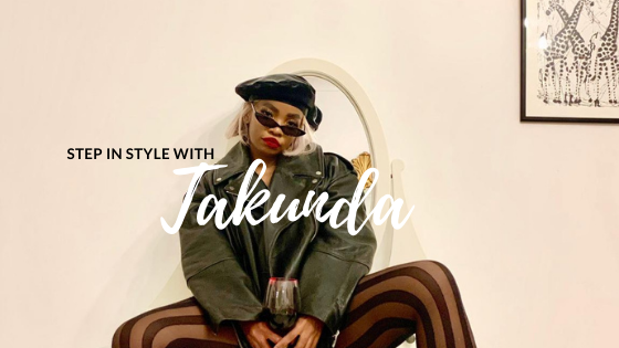 Step in Style with Takunda – Spontaneous and Eclectic