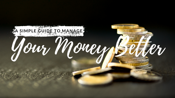 Manage your Money Better in 7 simple steps