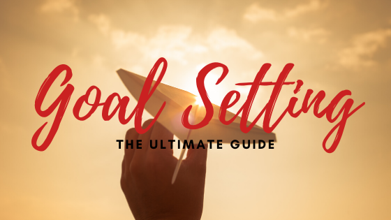 Goal Setting: The Ultimate Guide to set S.M.A.R.T.E.R Goals