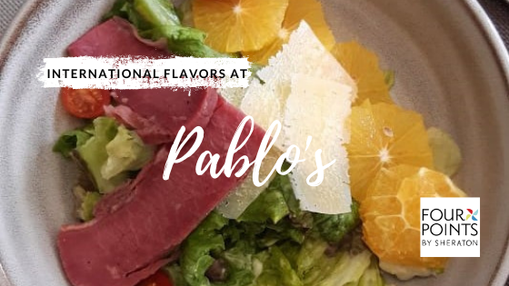 International Flavors at Pablo's in Four Points by Sheraton Hurlingham