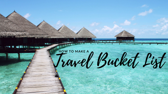 How to create a Travel Bucket list in 6 simple steps
