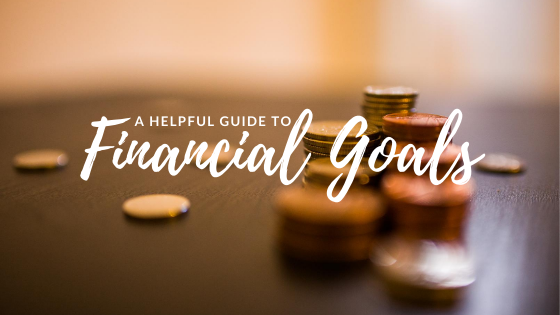 A helpful guide for Financial Goal Setting