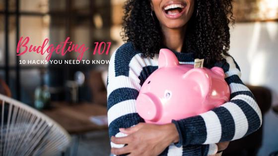 10 Budgeting Hacks you need to know